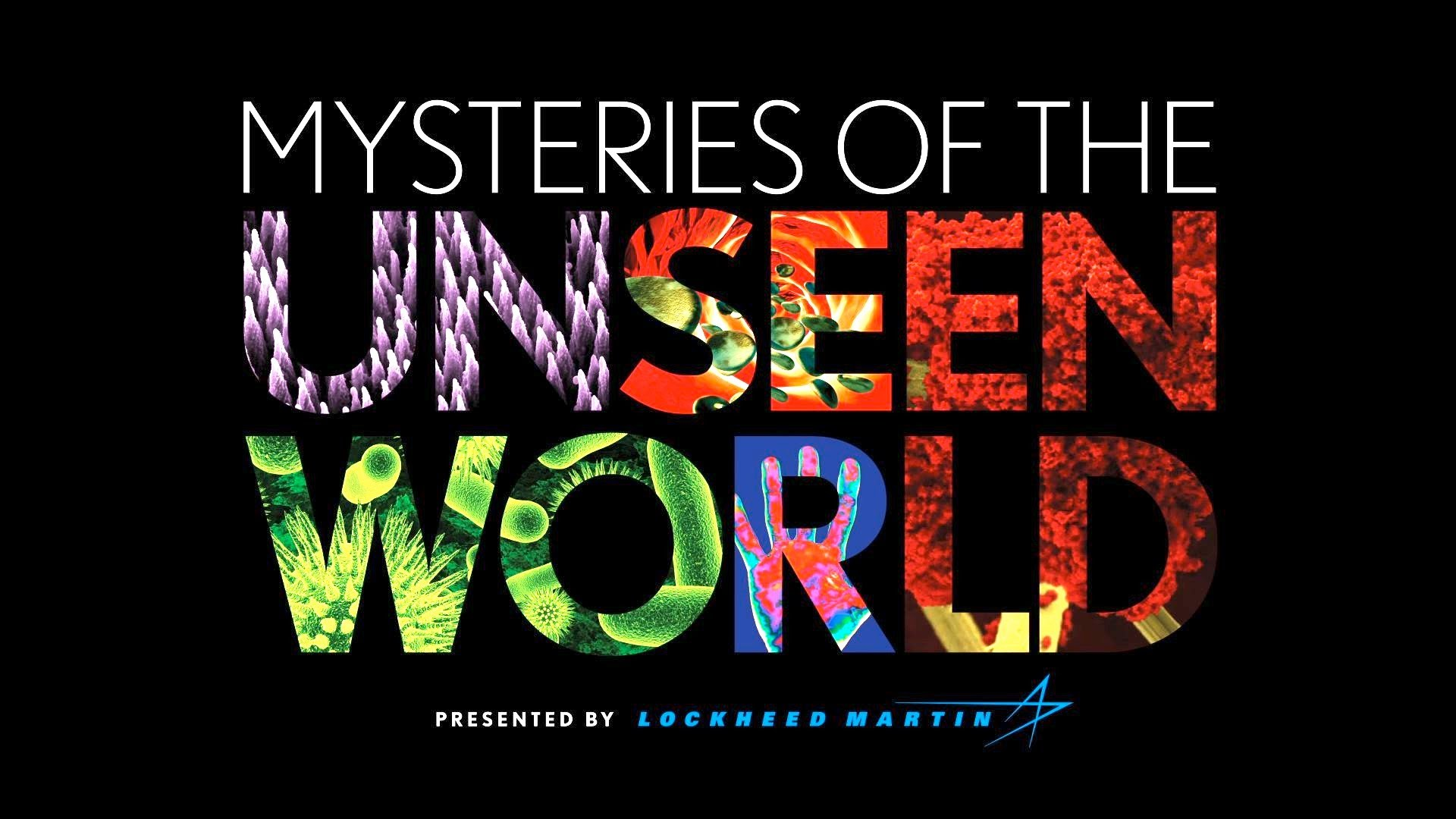 Mysteries of the Unseen World at the AMNH