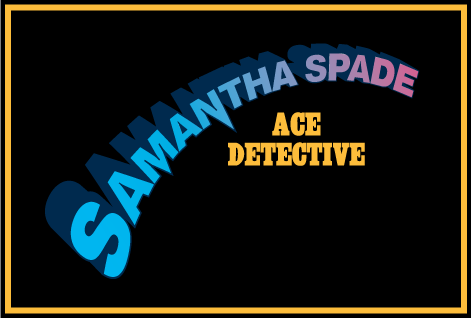 Samantha Spade, Ace Detective: The Case of the Maltball Falcon