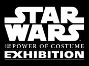 Star Wars and the Power of Costume The Exhibition